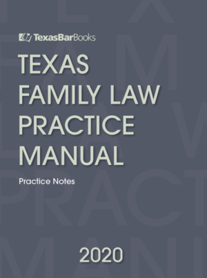 Texas Family Law Practice Manual - Texas Bar Books