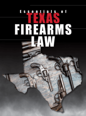 Texas Fire Arms Law - Texas Bar Books
