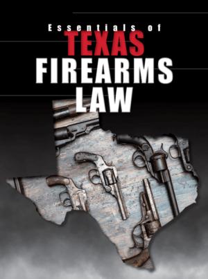 Texas Fire Arms Law - Texas Bar Books