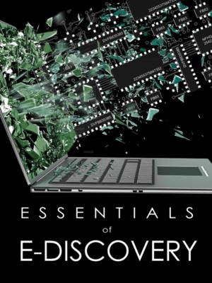 Essentials of e-discovery - Texas Bar Books