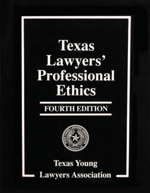 Texas Lawyers' Professional Ethics - Texas Bar Books
