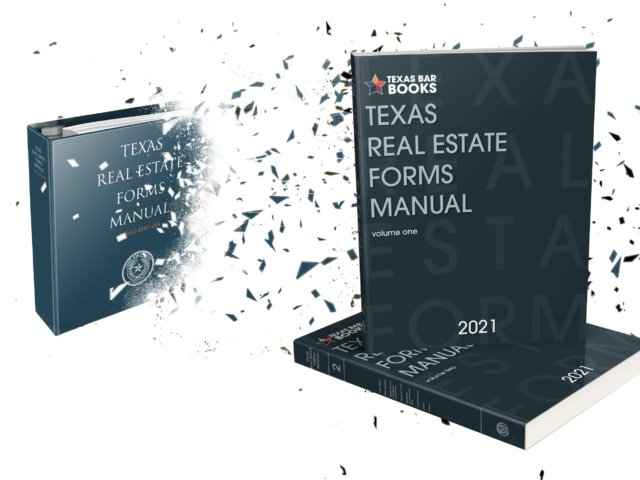 DITCH THE BINDERS! THE NEW EDITION OF THE TEXAS REAL ESTATE FORMS MANUAL IS NOW A SOFTBOUND BOOK!